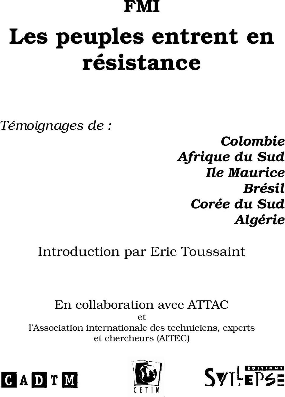 Introduction par Eric Toussaint En collaboration avec ATTAC et l