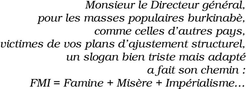 plans d ajustement structurel, un slogan bien triste mais