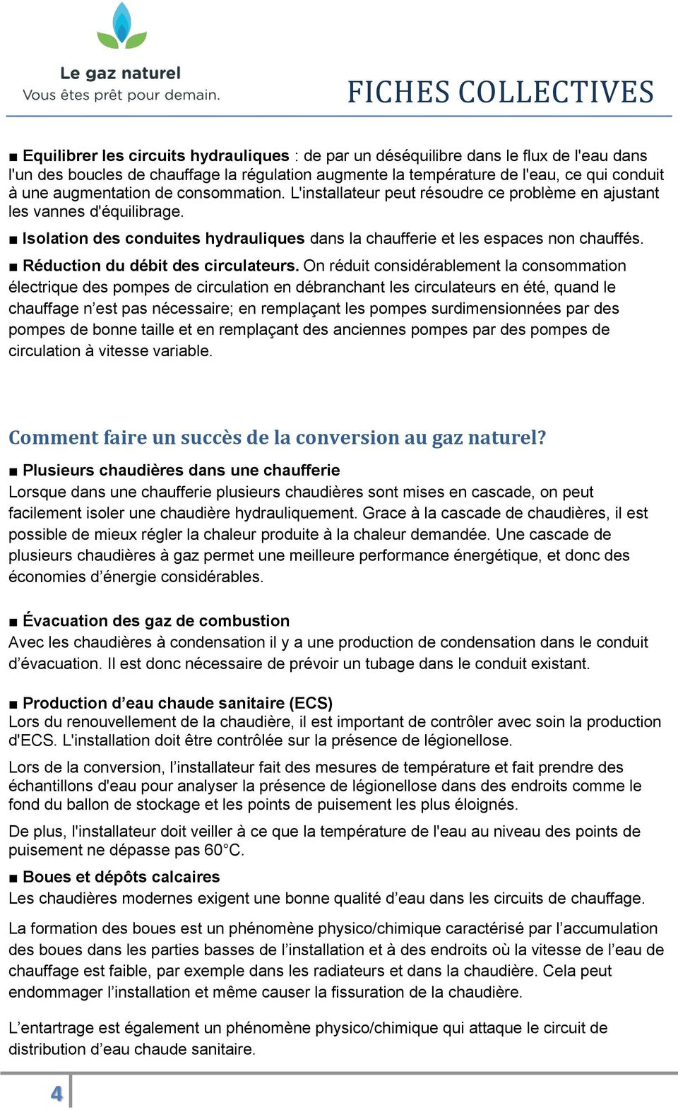 Réduction du débit des circulateurs.