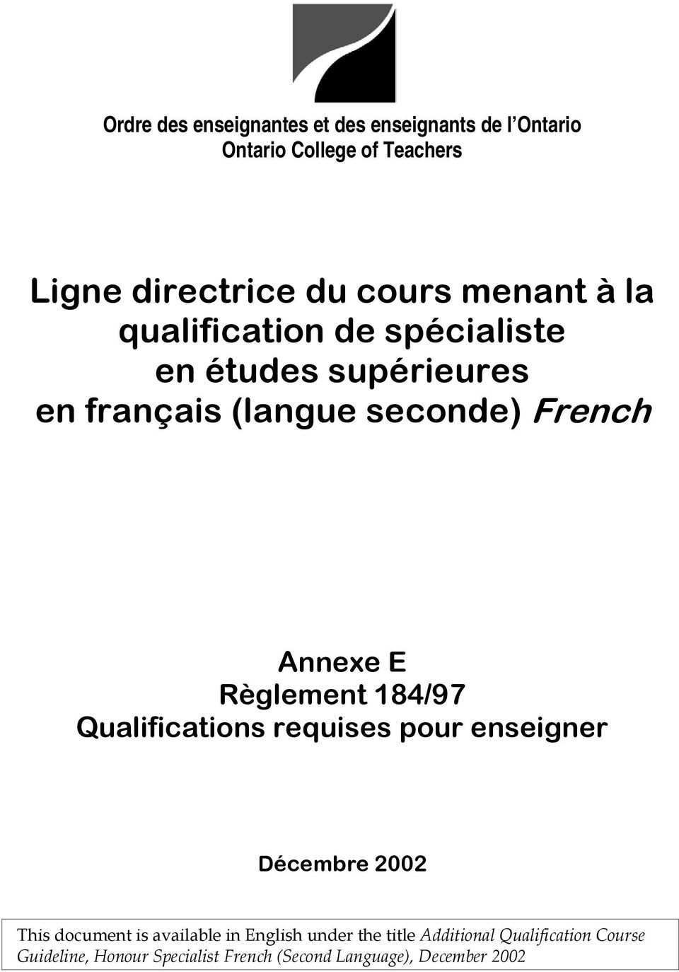 Qualifications requises pour enseigner Décembre 2002 This document is available in English under