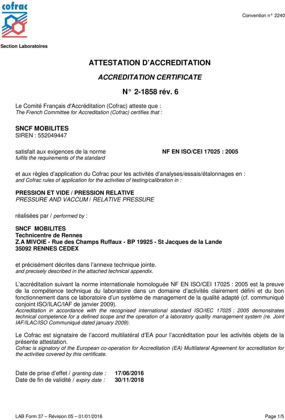 : 2005 fulfils the requirements of the standard et aux règles d application du Cofrac pour les activités d analyses/essais/étalonnages en : and Cofrac rules of application for the activities of