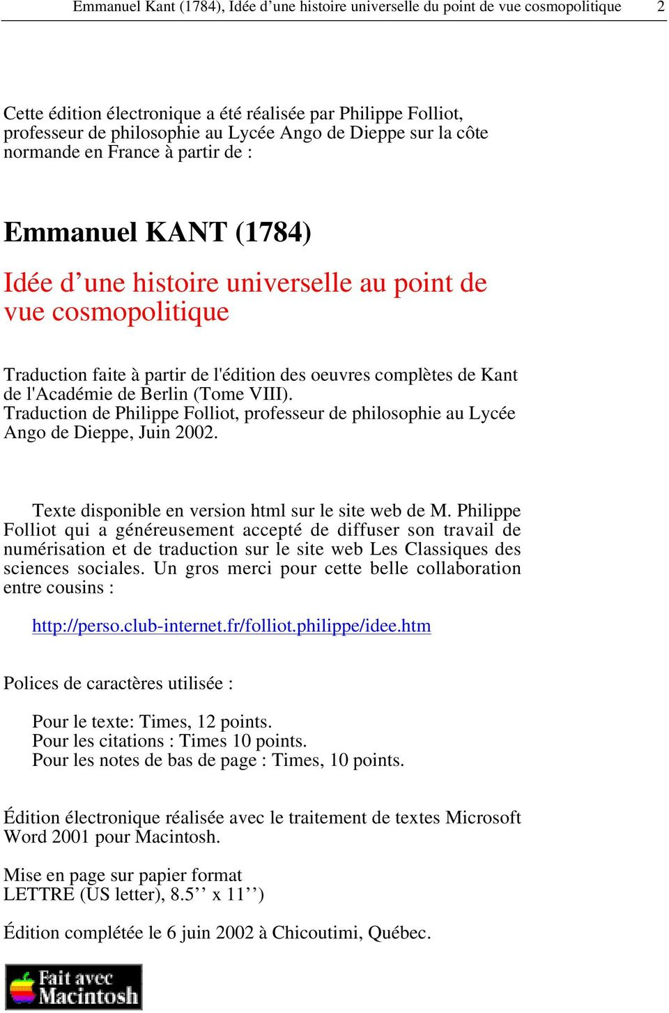 Kant de l'académie de Berlin (Tome VIII). Traduction de Philippe Folliot, professeur de philosophie au Lycée Ango de Dieppe, Juin 2002. Texte disponible en version html sur le site web de M.