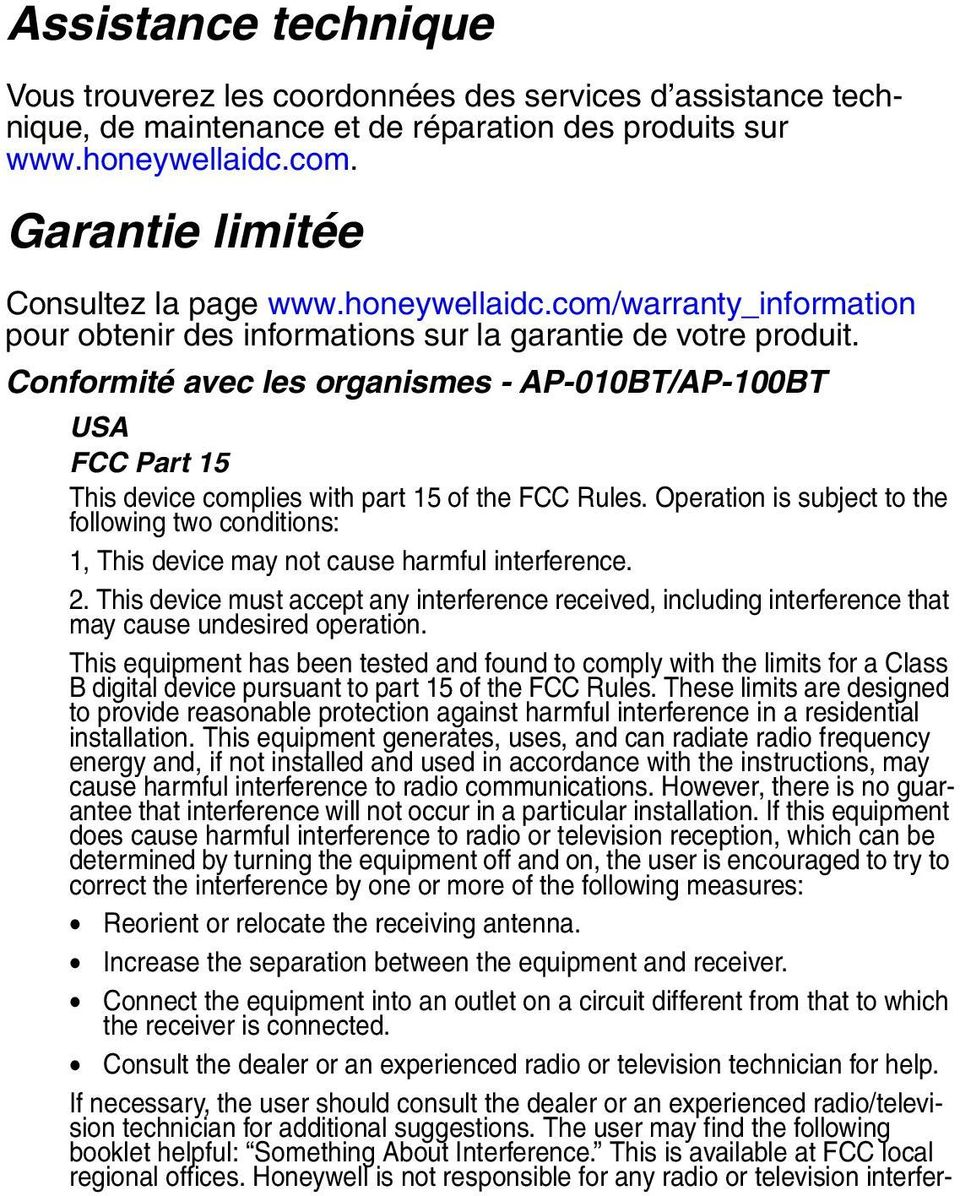 Conformité avec les organismes - AP-010BT/AP-100BT USA FCC Part 15 This device complies with part 15 of the FCC Rules.