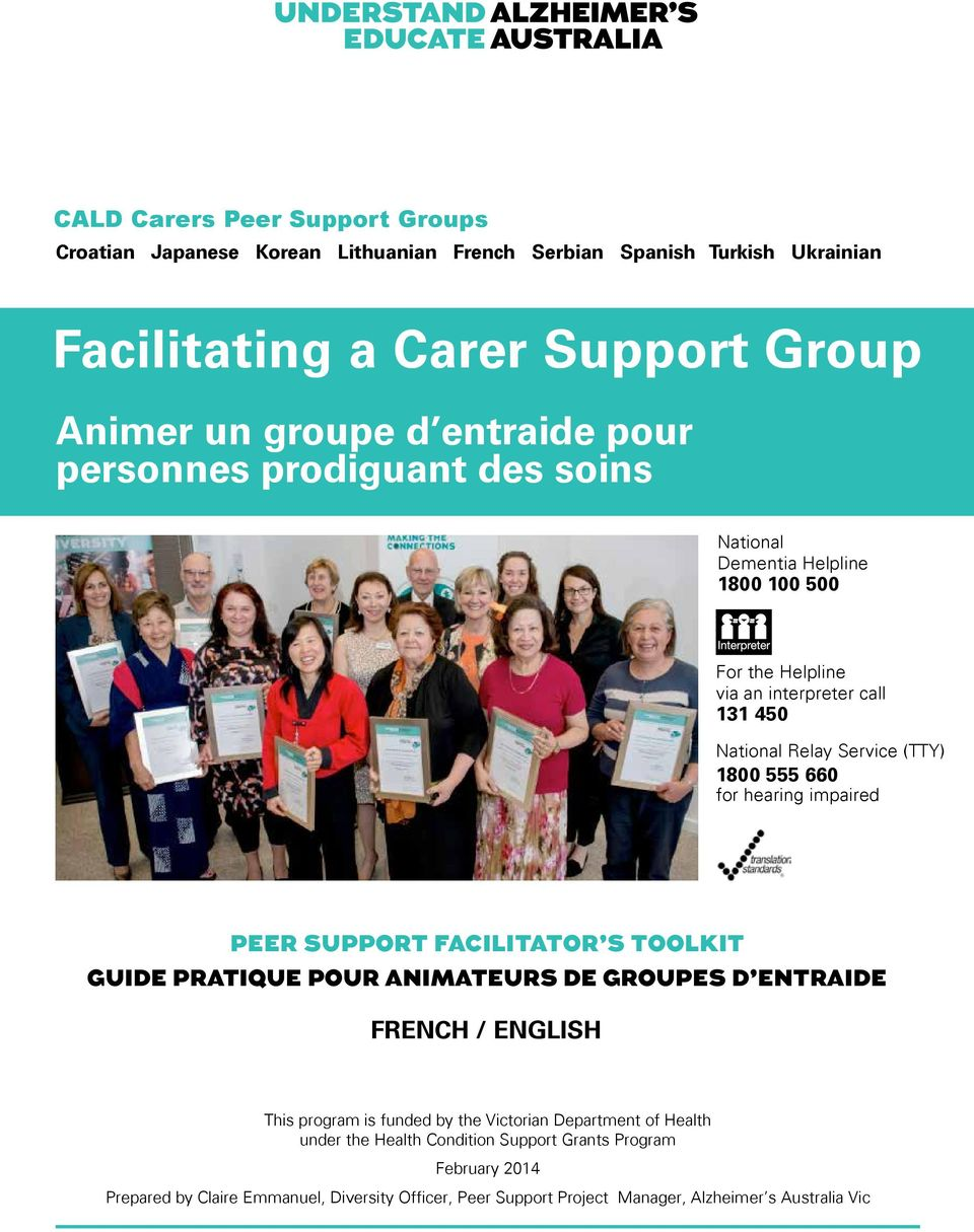 hearing impaired PEER SUPPORT FACILITATOR S TOOLKIT GUIDE PRATIQUE POUR ANIMATEURS DE GROUPES D ENTRAIDE FRENCH / ENGLISH This program is funded by the Victorian Department