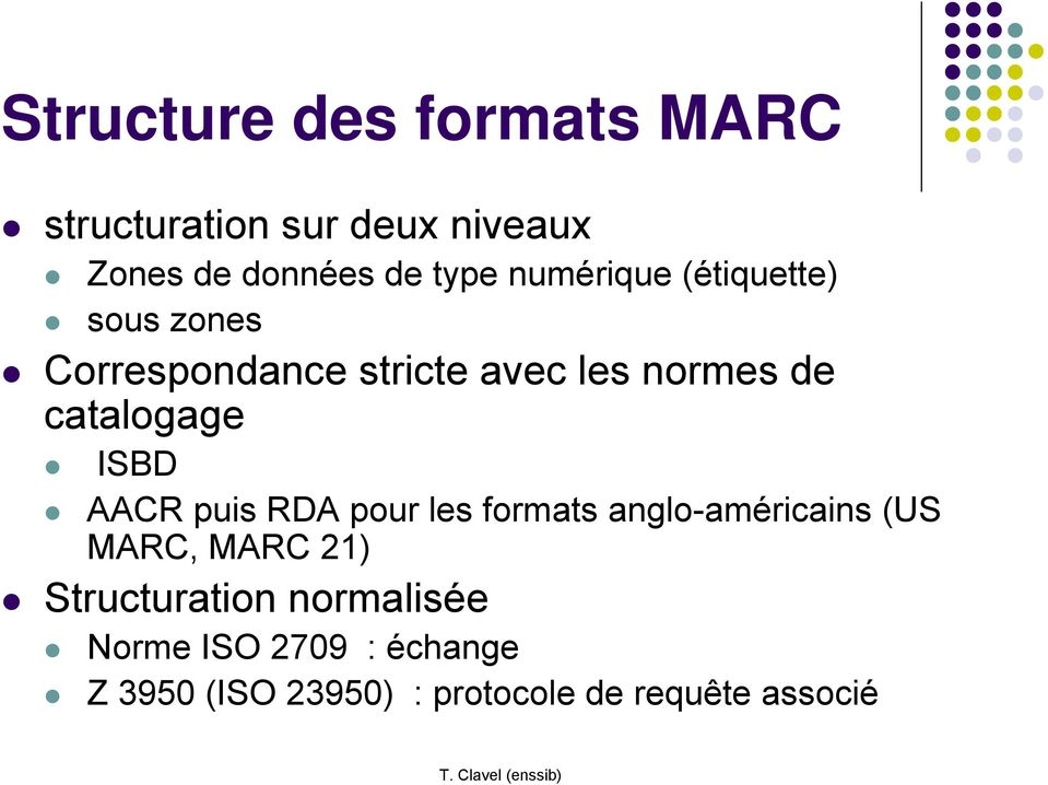 catalogage ISBD AACR puis RDA pour les formats anglo-américains (US MARC, MARC 21)