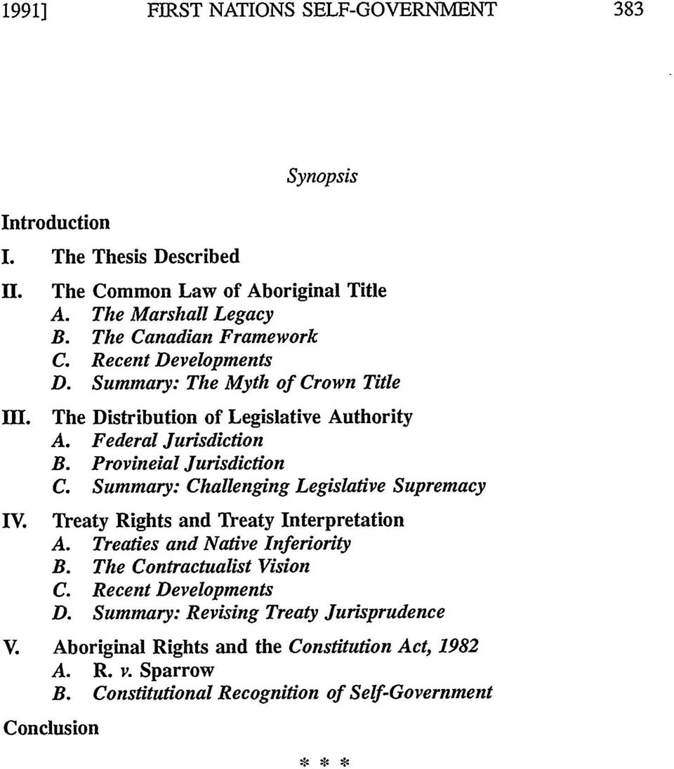 Provincial Jurisdiction C. Summary: Challenging Legislative Supremacy IV. Treaty Rights and Treaty Interpretation A. Treaties and Native Inferiority B.