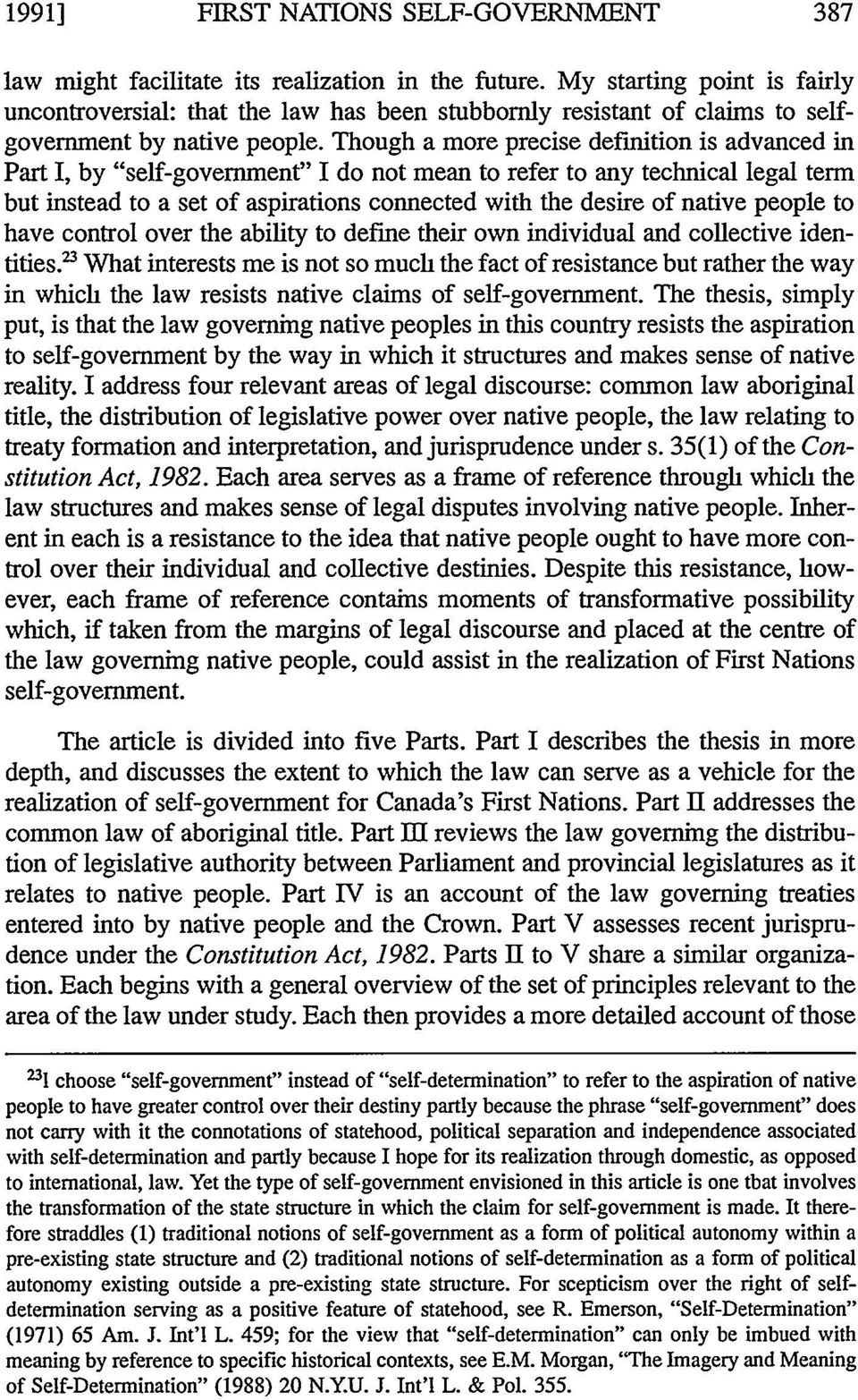 "Though a more precise definition is advanced in Part I, by ""self-government"" I do not mean to refer to any technical legal term but instead to a set of aspirations connected with the desire of native"