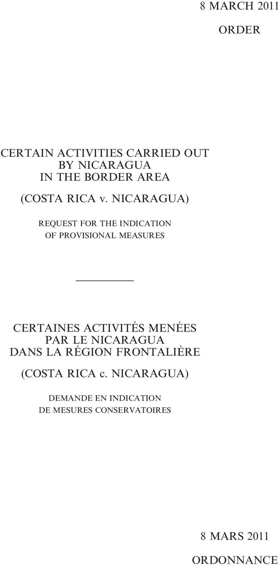NICARAGUA) REQUEST FOR THE INDICATION OF PROVISIONAL MEASURES CERTAINES ACTIVITÉS