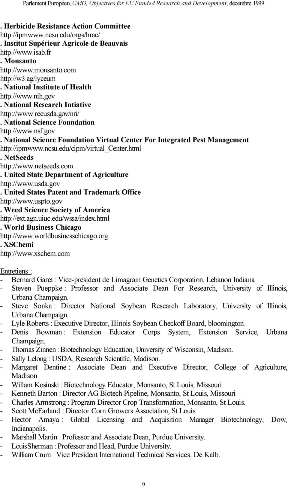 ncsu.edu/cipm/virtual_center.html. NetSeeds http://www.netseeds.com. United State Department of Agriculture http://www.usda.gov. United States Patent and Trademark Office http://www.uspto.gov. Weed Science Society of America http://ext.