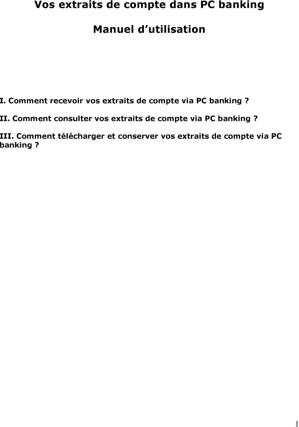 Comment consulter vos extraits de compte via PC banking? III.