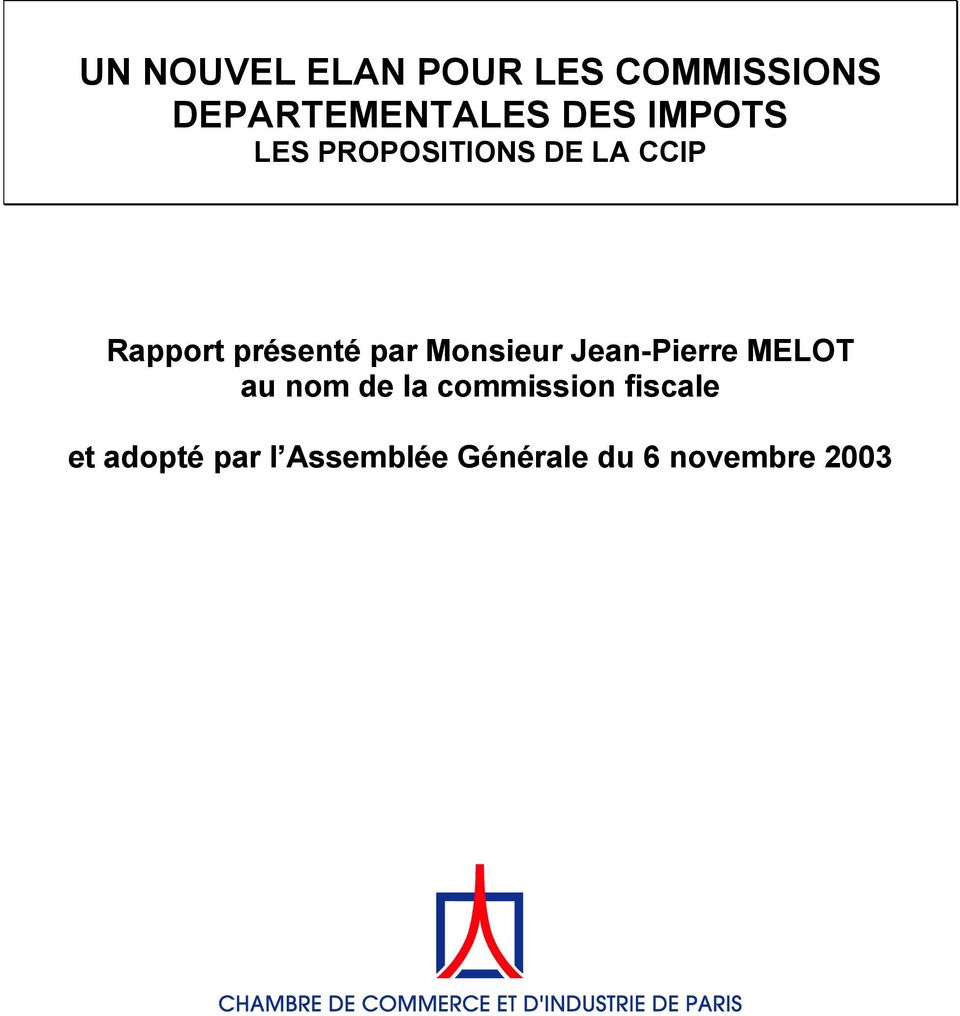 Monsieur Jean-Pierre MELOT au nom de la commission