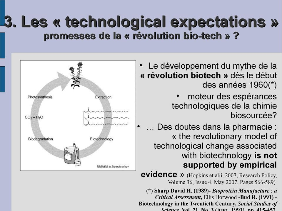 Des doutes dans la pharmacie : «the revolutionary model of technological change associated with biotechnology is not supported by empirical evidence»