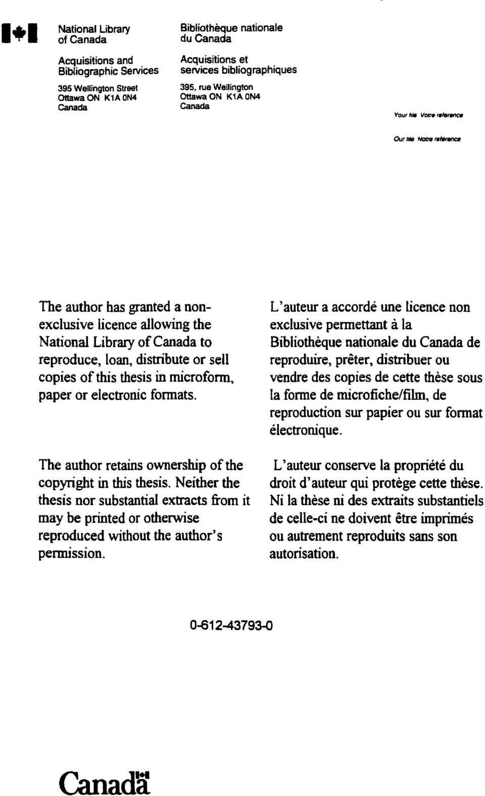 The author has granted a nonexclusive licence aflowing the National Library of Canada to reproduce, Loan, distribute or sel1 copies of this thesis in microform, paper or electronic formats.
