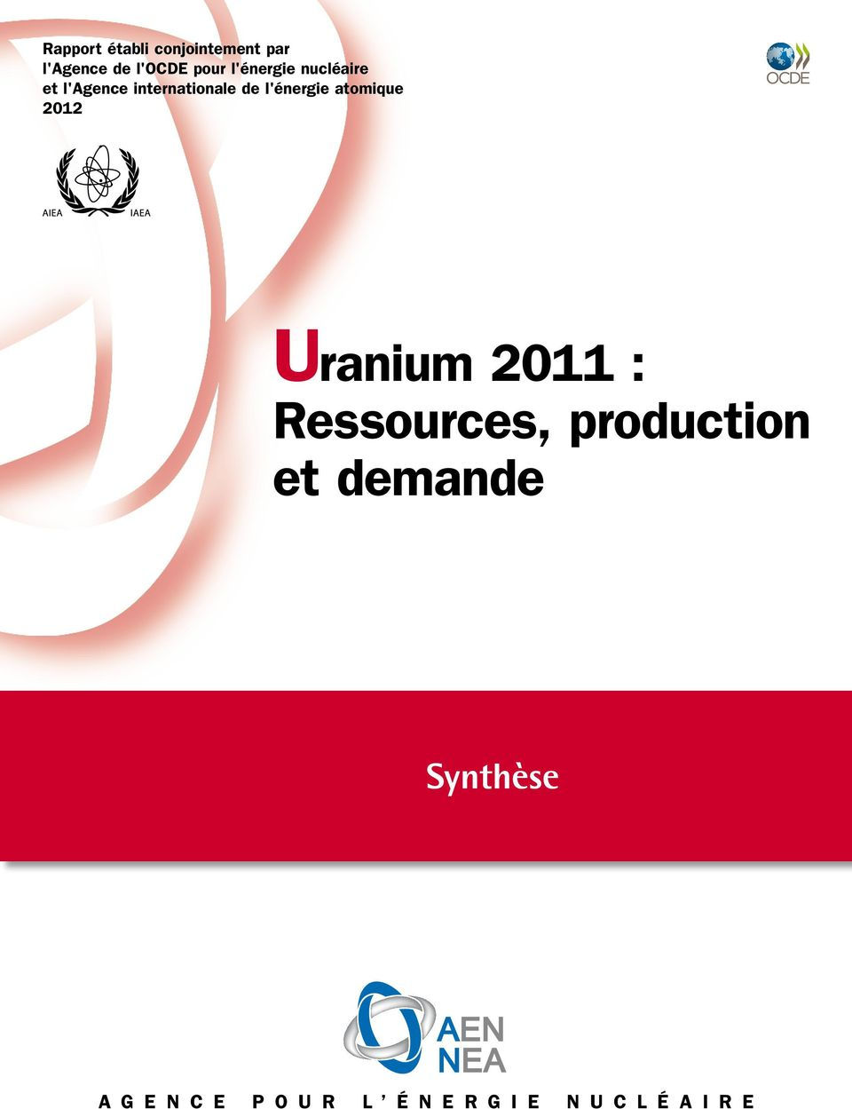 atomique 2012 Uranium 2011 : Ressources, production et