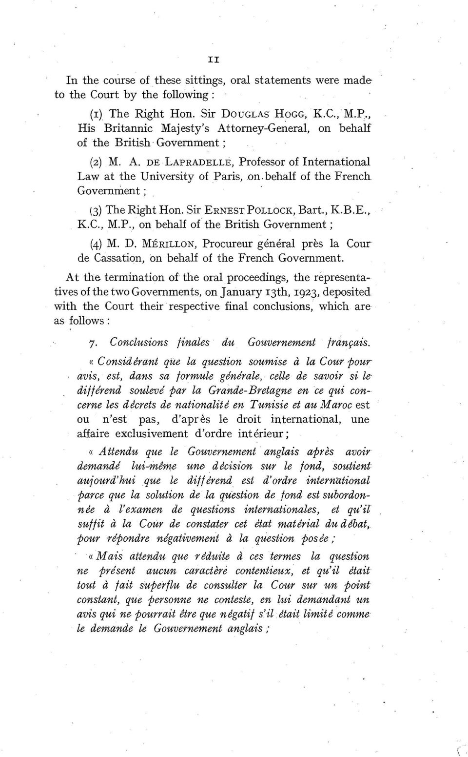 behalf of the French Government ; (3) The Right Hon. Sir ERNEST POLLOCK, Bart., K.B.E., K.C., M.P., on behalf of the British Government ; (4) M. D.