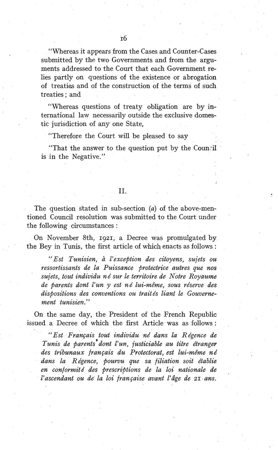 "jurisdiction of any one State, ""Therefore the Court will be pleased to Say ""That the answer to the question put by the Coun-il is in the Negative."" II."