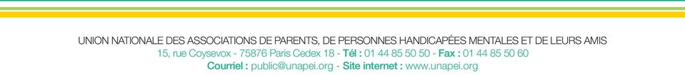 75876 Paris Cedex 18 - Tél : 01 44 85 50 50 - Fax : 01 44 85