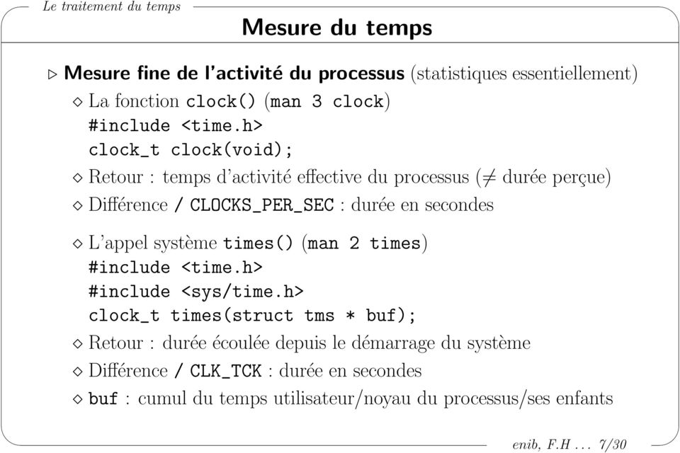 appel système times() (man 2 times) #include <time.h> #include <sys/time.