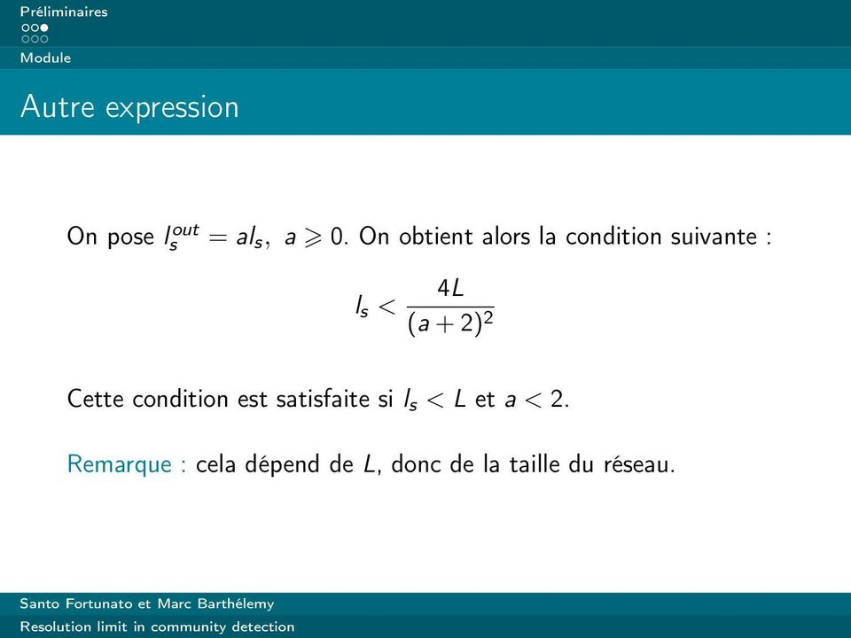 On obtient alors la condition suivante : l s < 4L (a + 2)