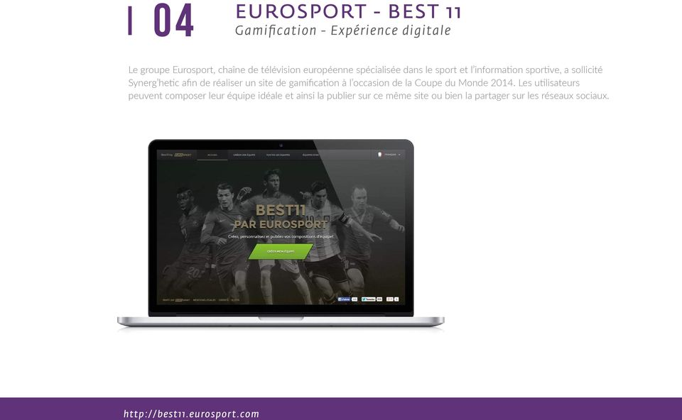 un site de gamification à l occasion de la Coupe du Monde 2014.