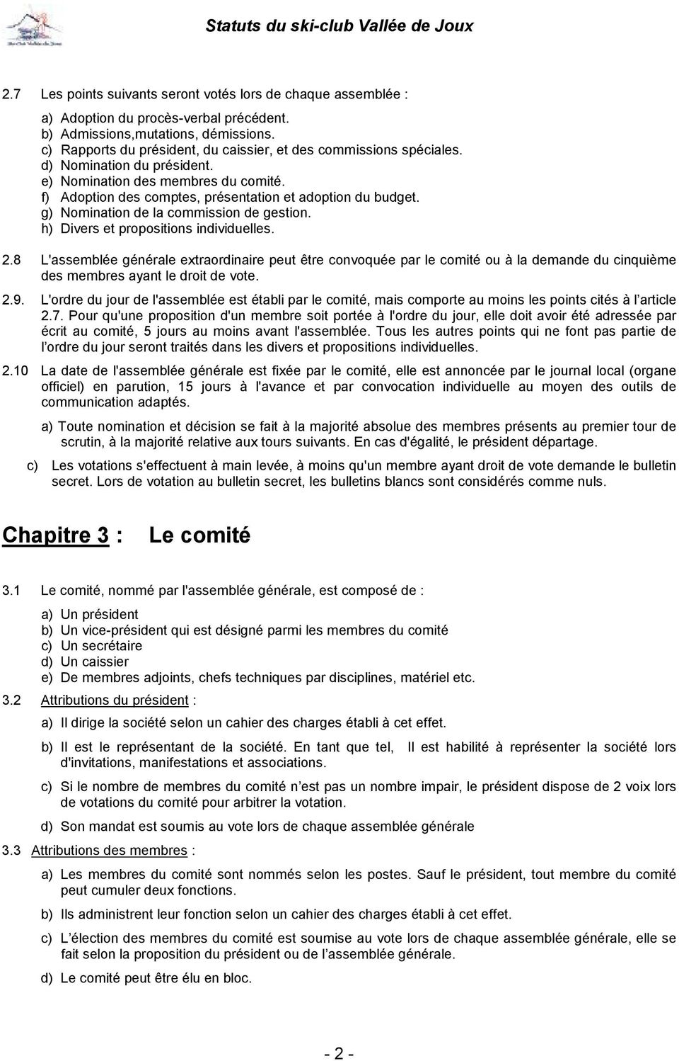 g) Nomination de la commission de gestion. h) Divers et propositions individuelles. 2.