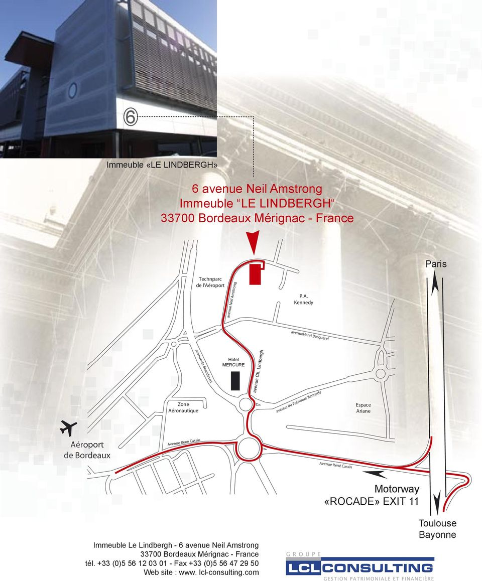Lindbergh Motorway «ROCADE» EXIT 11 Immeuble Le Lindbergh - 6 avenue Neil Amstrong 33700
