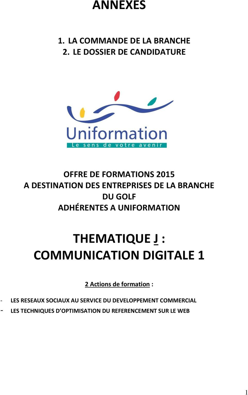 BRANCHE DU GOLF ADHÉRENTES A UNIFORMATION THEMATIQUE J : COMMUNICATION DIGITALE 1 2