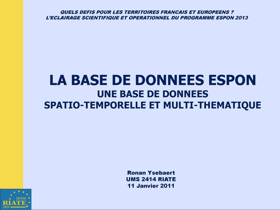 2013 LA BASE DE DONNEES ESPON UNE BASE DE DONNEES