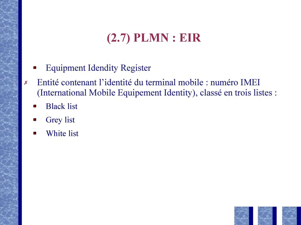 IMEI (International Mobile Equipement Identity),