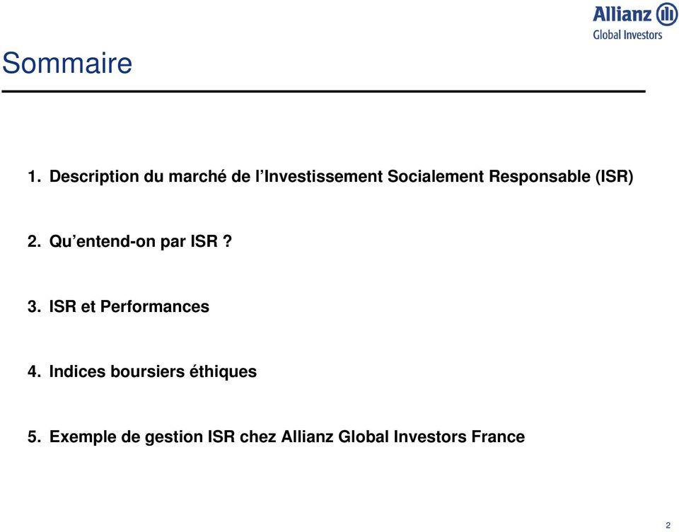 Responsable (ISR) 2. Qu entend-on par ISR? 3.