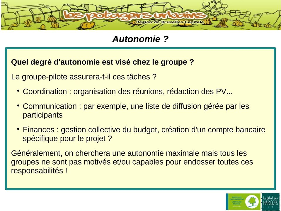 .. Communication : par exemple, une liste de diffusion gérée par les participants Finances : gestion collective du budget,
