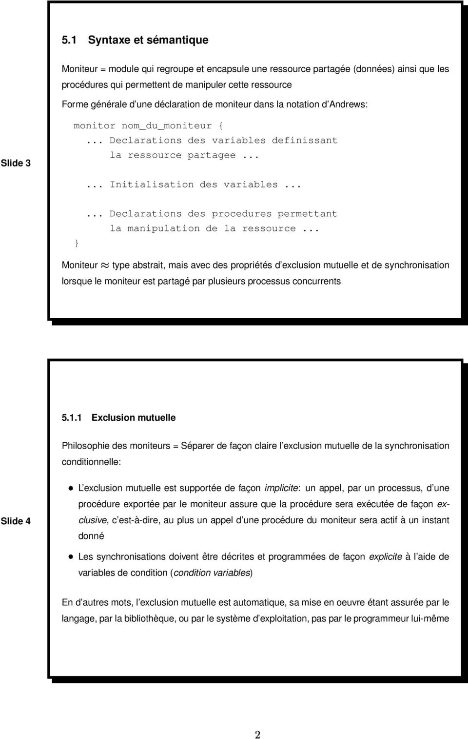 ..... Declarations des procedures permettant la manipulation de la ressource.