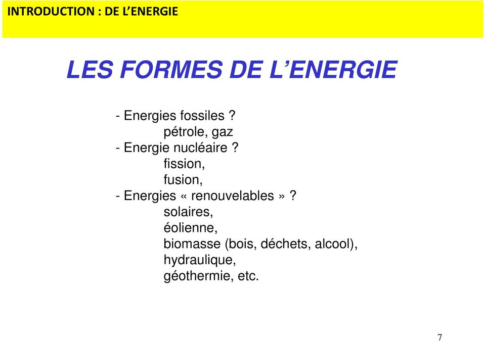 fission, fusion, - Energies «renouvelables»?
