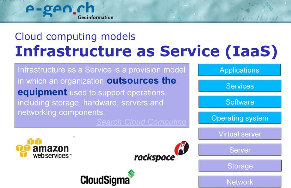 operations, including storage, hardware, servers and networking components.