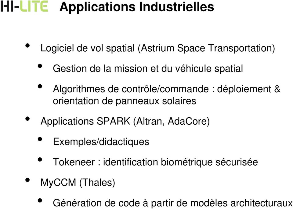 panneaux solaires Applications SPARK (Altran, AdaCore) Exemples/didactiques Tokeneer :