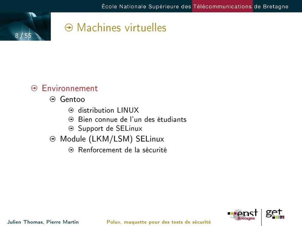 l'un des étudiants Support de SELinux