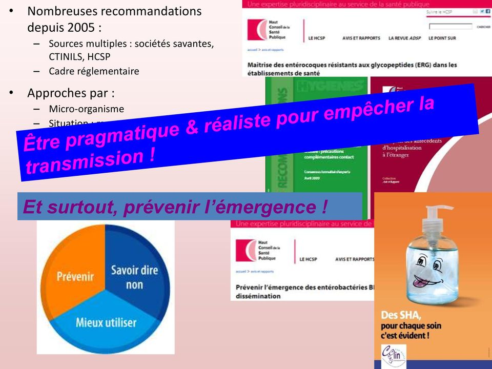 Micro-organisme Situation : rapatriement sanitaire, ATCD d