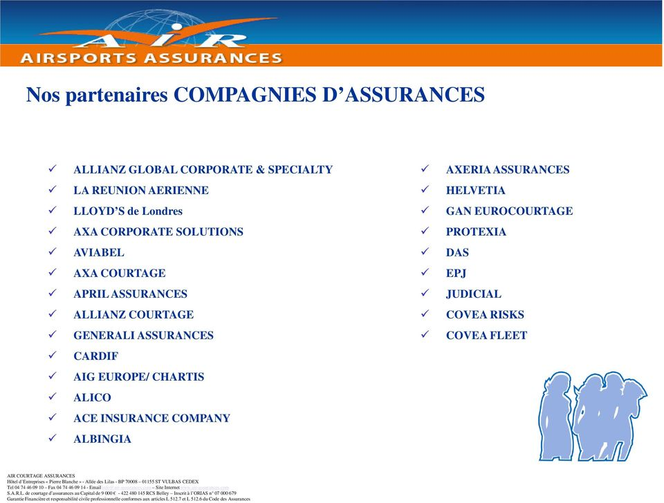 ALLIANZ COURTAGE GENERALI ASSURANCES CARDIF AIG EUROPE/ CHARTIS ALICO ACE INSURANCE COMPANY