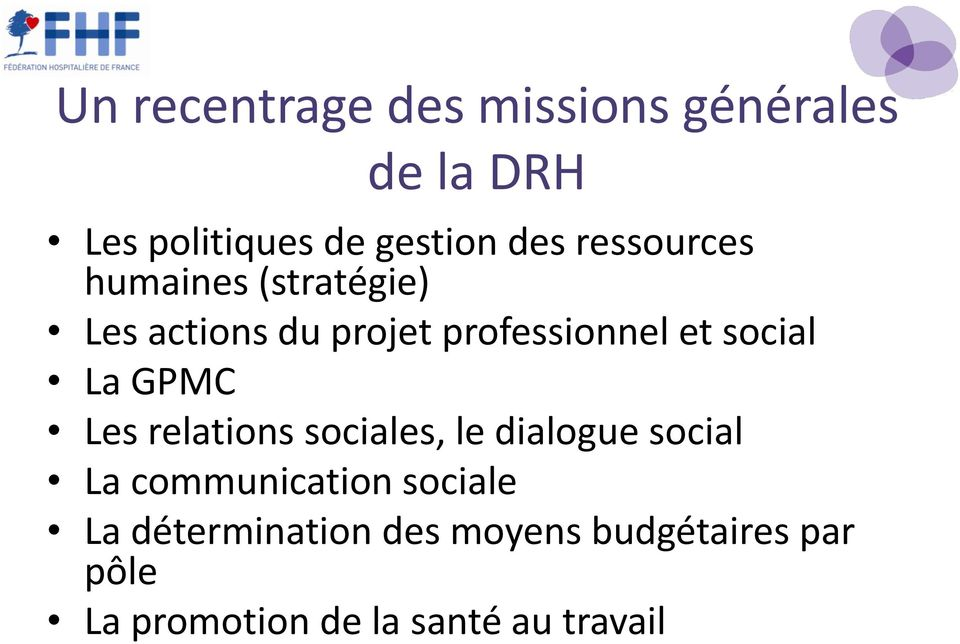 La GPMC Les relations sociales, le dialogue social La communication sociale La