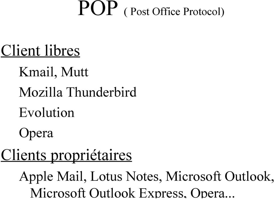 Clients propriétaires Apple Mail, Lotus Notes,