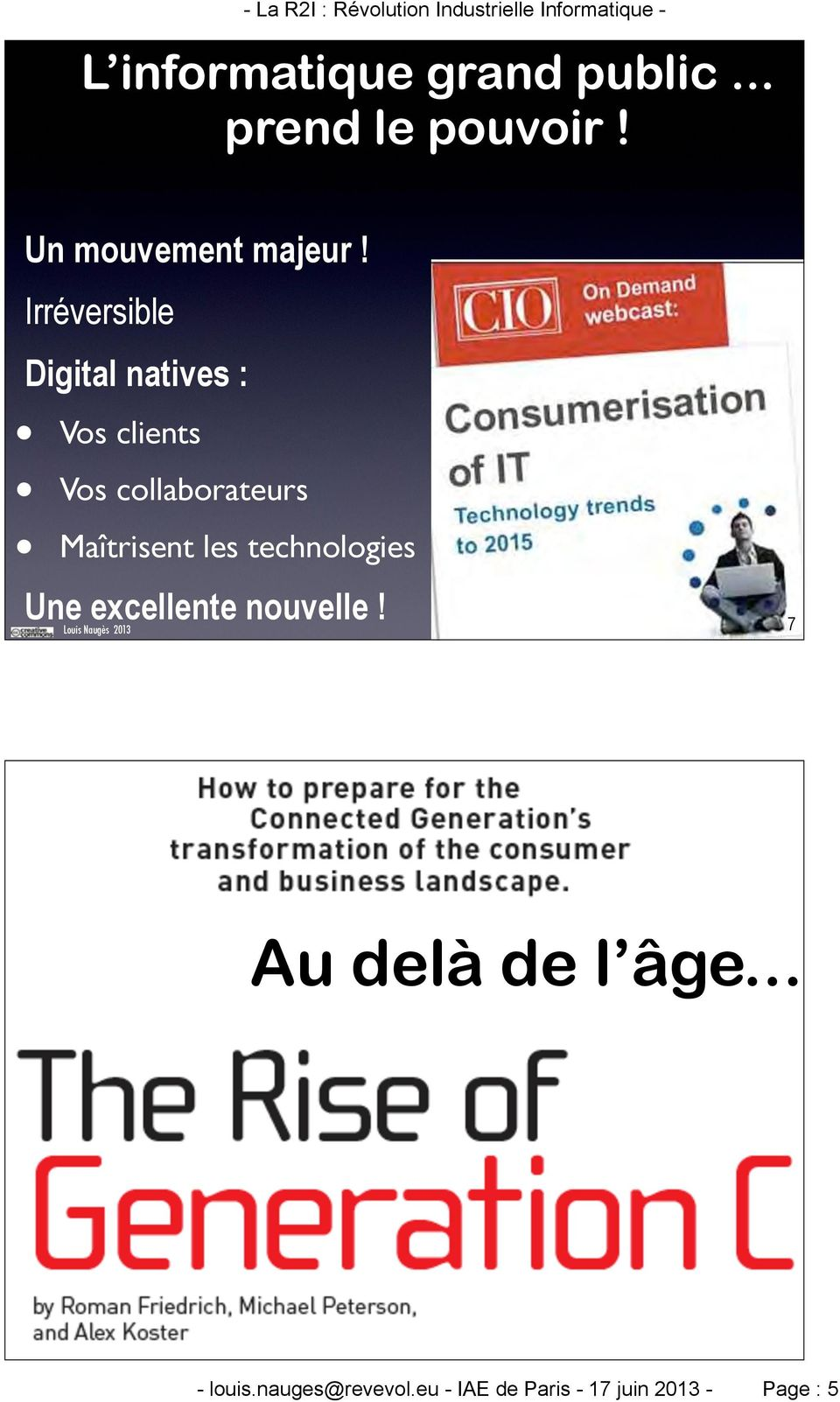 technologies - La R2I : Révolution Industrielle Informatique - Une excellente