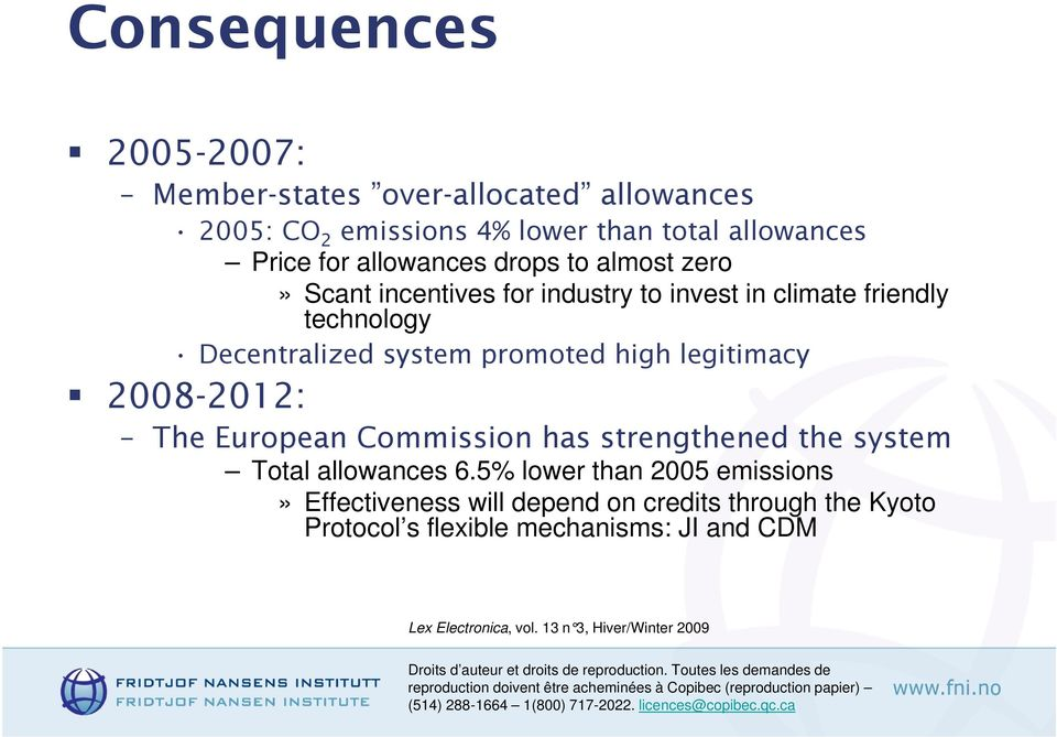 system promoted high legitimacy 2008-2012: The European Commission has strengthened the system Total allowances 6.