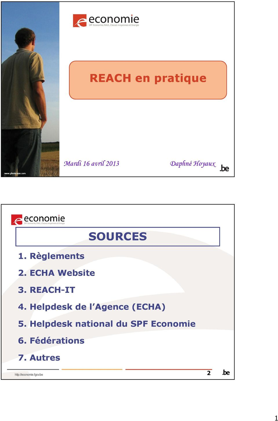 REACH-IT 4. Helpdesk de l Agence (ECHA) 5.