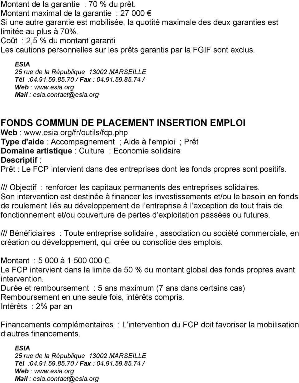esia.org Mail : esia.contact@esia.org FONDS COMMUN DE PLACEMENT INSERTION EMPLOI Web : www.esia.org/fr/outils/fcp.