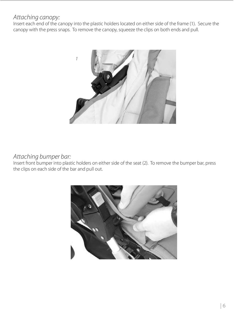 Attaching bumper bar: Insert front bumper into plastic holders on either side of the seat ().
