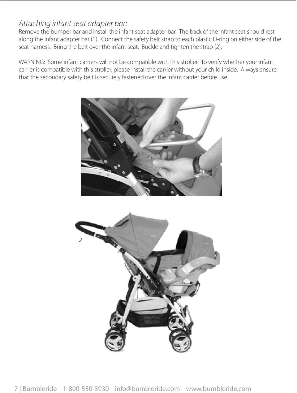 WARNING: Some infant carriers will not be compatible with this stroller.