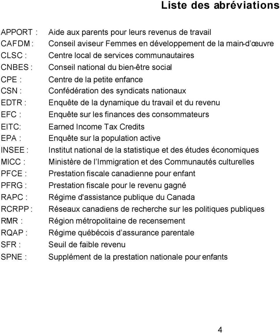 syndicats nationaux Enquête de la dynamique du travail et du revenu Enquête sur les finances des consommateurs Earned Income Tax Credits Enquête sur la population active Institut national de la