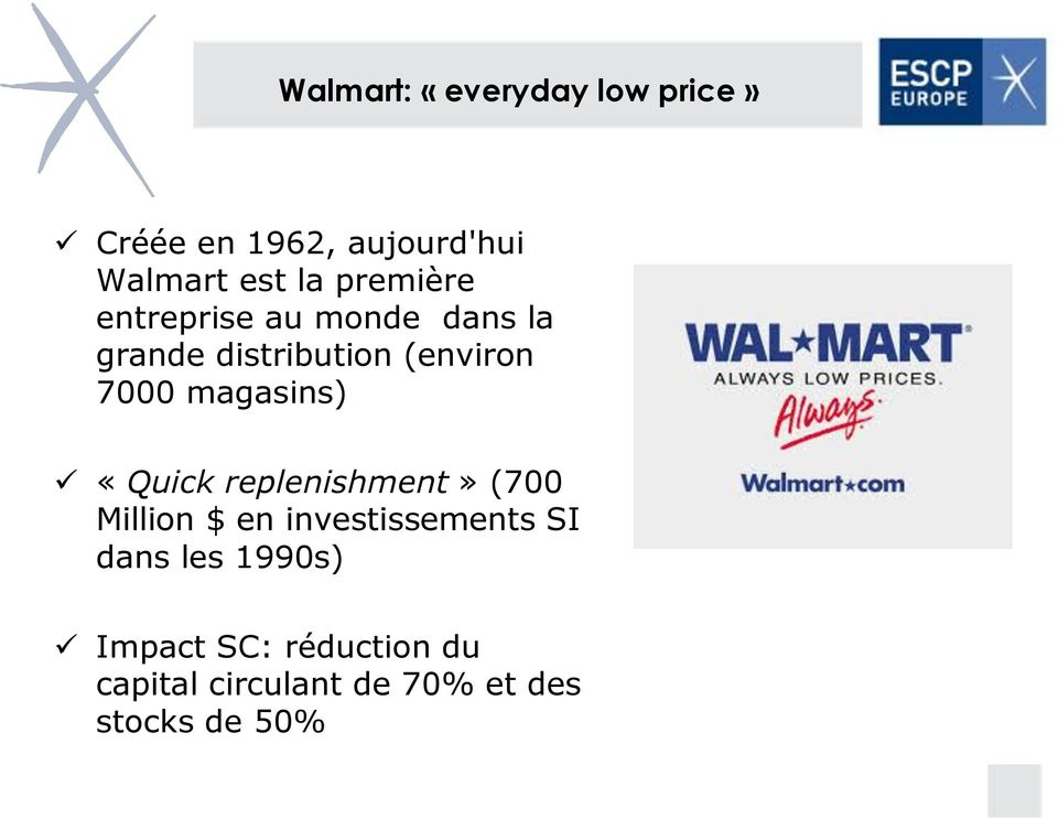 magasins) «Quick replenishment» (700 Million $ en investissements SI dans