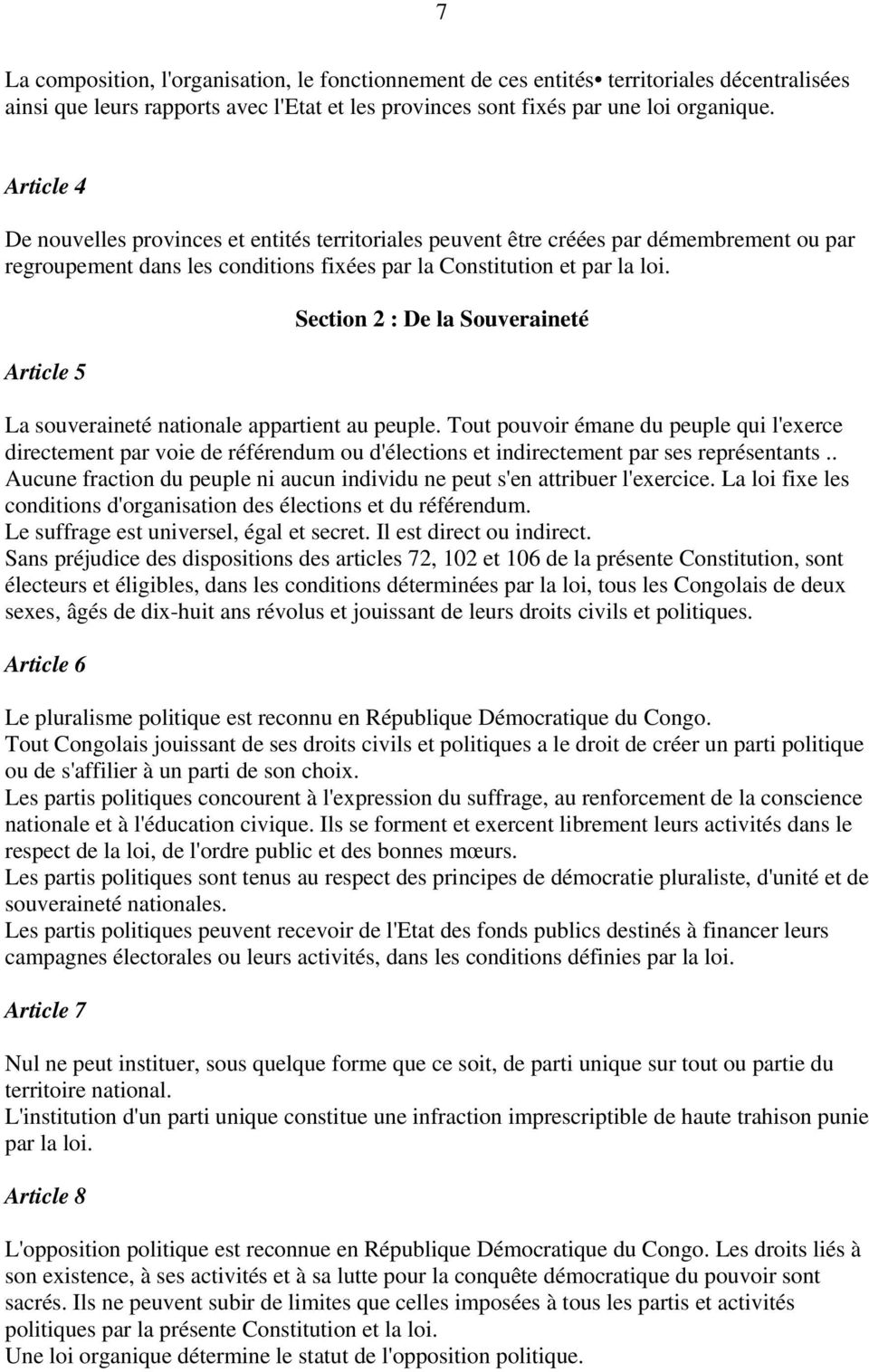 Article 5 Section 2 : De la Souveraineté La souveraineté nationale appartient au peuple.