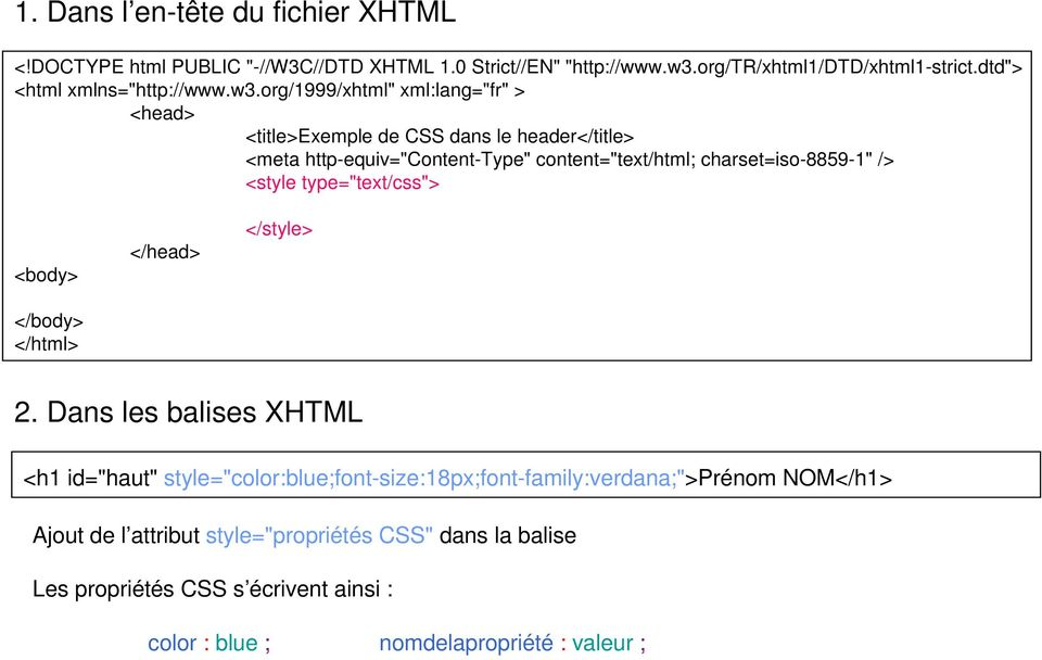 "org/1999/xhtml"" xml:lang=""fr"" > <head> <title>exemple de CSS dans le header</title> <meta http-equiv=""content-type"" content=""text/html; charset=iso-8859-1"" />"